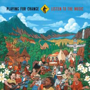 Playing for Change: Listen to the Music